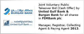 Joint Voluntary Public Takeover Bid (Cash Offer) by United Gulf Bank & Burgan Bank for all shares in FIMBank plc Manager, Registrar, Collecting Agent & Paying Agent 2013