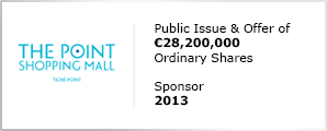 The Point Shopping Mall - Public Issue & Offer of €28,200,000 - Ordinary Shares - Sponsor 2013