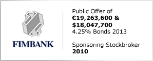 Fimbank plc - Public Offer of €19,263,600 & $18,047,700 - 4.25% Bonds 2013
